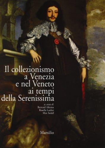 Il collezionismo a Venezia e nel Veneto ai tempi della usato  Spedito ovunque in Italia