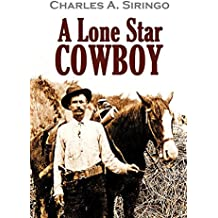 A Lone Star Cowboy: Being Fifty Years' Experience in the Saddle as Cowboy, Detective and New Mexico Ranger, on Every Cow Trail in the Wooly Old West (1919) (English Edition)