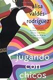 Jugando Con Chicos/Playing With Boys