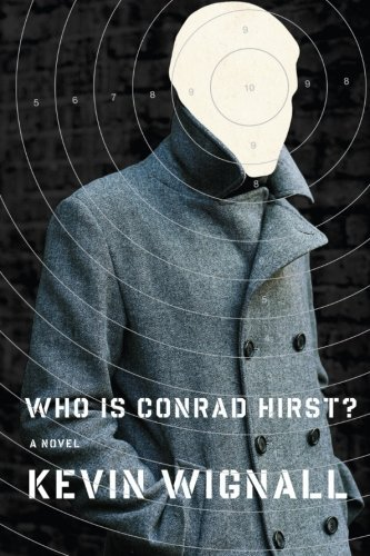 Who is Conrad Hirst?: A Novel by Kevin Wignall (2007-11-13)