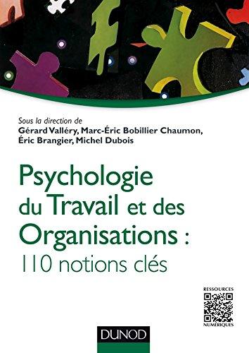 Psychologie du travail et des organisations - 110 notions clés par Gérard Valléry
