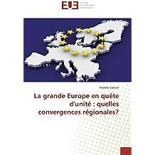 La grande Europe en quête d'unité : quelles convergences régionales?