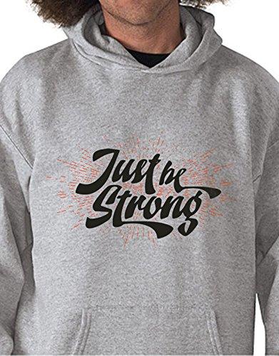Felpa con cappuccio Just be Strong - frasi - tshirt simpatica - Tutte le taglie by tshirteria Grigio