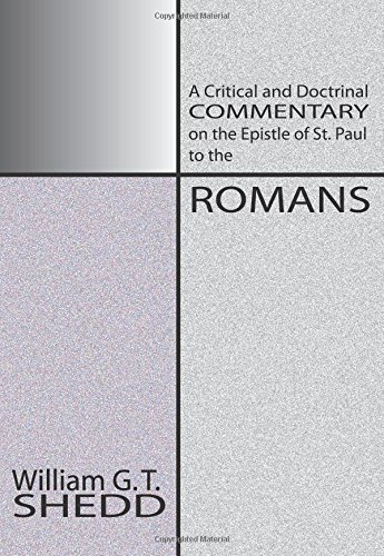 Commentary on Romans: A Critical and Doctrinal Commentary on the Epstle of St. Paul to the Romans