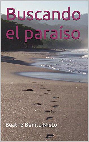Buscando el paraíso por Beatriz Benito Nieto