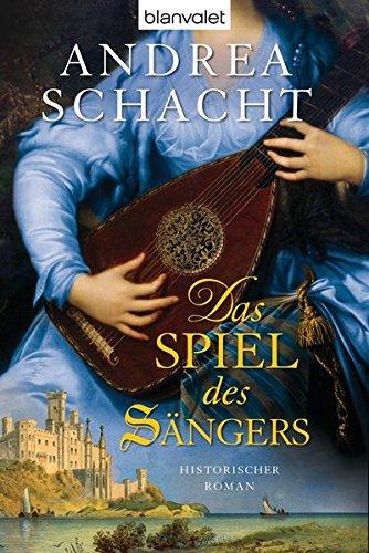 Das Spiel des Sängers: Historischer Roman