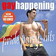 Gay Happening Presents Pride Party Hits: New Edition 60 Songs