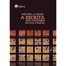 A escrita dos vestígios em Ana Miranda (Portuguese Edition)