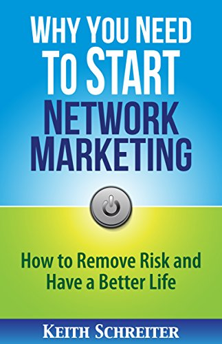 free kindle book Why You Need to Start Network Marketing: How to Remove Risk and Have a Better Life
