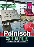 Reise Know-How Sprachführer Polnisch Slang - das andere Polnisch: Kauderwelsch-Band 228