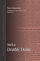 Such a Deathly Desire (SUNY Series in Contemporary Continental Philosophy)