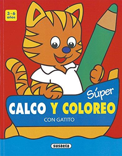 Súper calco y coloreo con gatito 3-6 años (Super calco y coloreo) por Susaeta Ediciones S  A