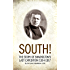 SOUTH! (Illustrated): THE STORY OF SHACKLETON'S LAST EXPEDITION 1914-1917