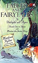 Fables and Fairytales to Delight All Ages: Books One to Three with 'Mantao the Jester King' by Manfred Kyber (2009-04-06)