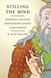 Stilling the Mind: Shamatha Teachings from Dudjom Lingpa's Vajra Essence (English Edition)