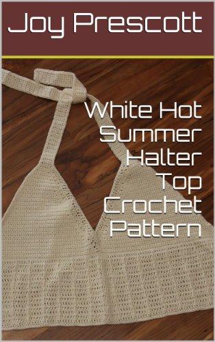 White Hot Summer Halter Top Crochet Pattern (English Edition)