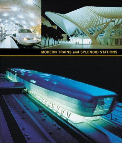 Modern Trains and Splendid Stations: Architecture and Design for the Twenty-first Century by Martha Thorne (2001-09-03)