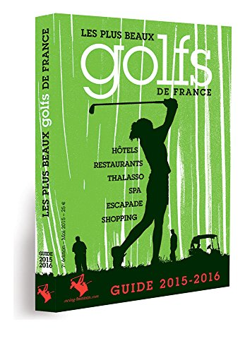 Guide 2015 - 2016 Les plus beaux golfs de France