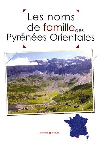 Les noms de famille des Pyrénées-Orientales par Marie-Odile Mergnac, Christophe Belser, Laurent Millet, Collectif