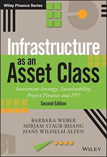 Infrastructure as an Asset Class: Investment Strategy, Sustainability, Project Finance and PPP (The Wiley Finance Series) por Barbara Weber