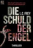 'Die Schuld der Engel: Thriller' von 'L.C. Frey'