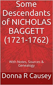 SOME DESCENDANTS OF NICHOLAS BAGGETT, Jr. (1721-1762) (English Edition) de [Causey, Donna R]