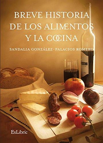 Breve historia de los alimentos y la cocina por Sandalia González-Palacios Romero