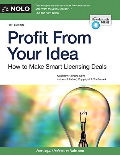 Profit From Your Idea: How to Make Smart Licensing Deals 8th edition by Stim Attorney, Richard (2014) Paperback