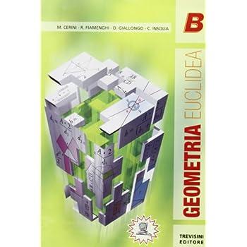 Geometria Euclidea. Volume A (Stampa) + Volume B (Stampa) . Per Le Scuole Superiori