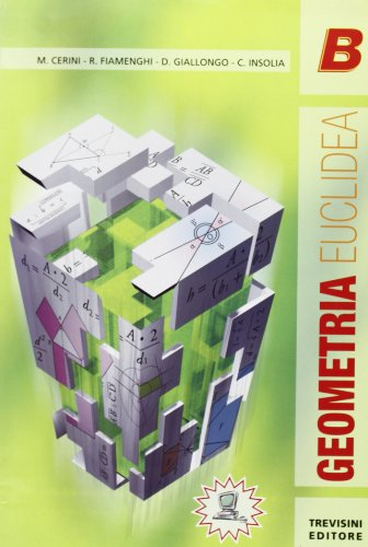 Geometria euclidea. Volume A (stampa) + Volume B (stampa) Per le Scuole superiori