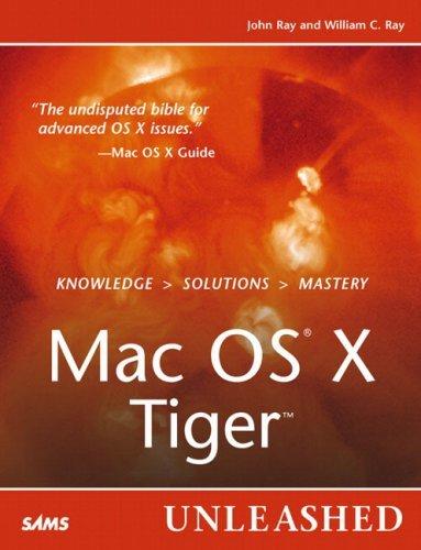 Mac OS X Tiger Unleashed by John Ray (2005-07-09) par John Ray;William C. Ray