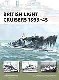 British Light Cruisers 1939-45 (New Vanguard)