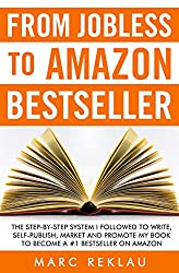 From Jobless to Amazon Bestseller: The Step-by-Step System I Followed to Write, Self-publish, Market and Promote my Book to Become a #1 Bestseller on Amazon (English Edition)