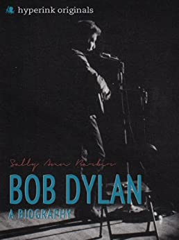 Bob Dylan: A Biography by [Barber, Sally]