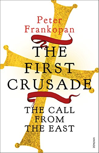 The First Crusade: The Call from the East por Peter Frankopan