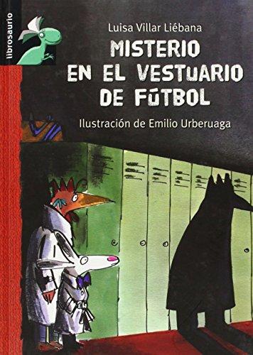 Misterio en el vestuario de futbol (Librosaurio + 8 Años) por Luisa Villar Liébana