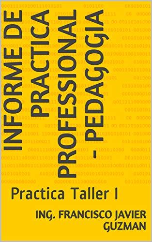 Informe de Practica Professional - Pedagogia: Practica Taller I