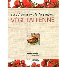 Livre d'or de la cuisine végétarienne de Collectif (15 novembre 2012) Relié