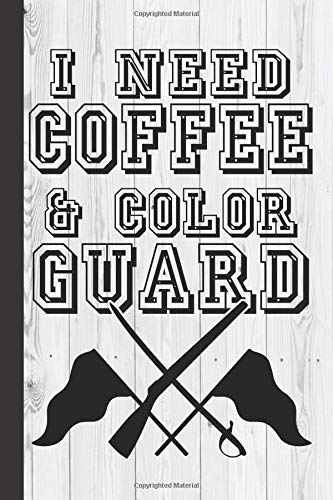I Need Coffee And Color Guard: Color Guard Journal With Lined Pages For Journaling, Studying, Writing, Daily Reflection / Prayer Workbook por Scott Jay Publishing