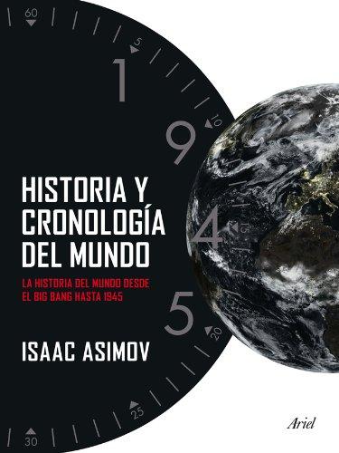 Historia y cronología del mundo : la historia del mundo desde el Big Bang hasta 1945