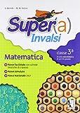 Super(a) INVALSI. Matematica. Per la 3ª classe della Scuola media