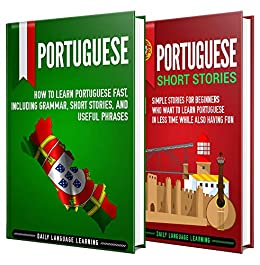 Learn Portuguese: A Simple Guide to Learning Portuguese for Beginners, Including Grammar, Short Stories and Popular Phrases (English Edition) van [Learning, Daily Language]