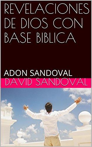 REVELACIONES DE DIOS CON BASE BIBLICA: ADON SANDOVAL (PRIMERA EDICIÒN nº 1)