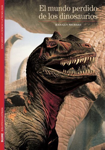 El mundo perdido de los dinosaurios (Biblioteca ilustrada) (Spanish Edition) by Michard, Jean-Guy (2012) Paperback