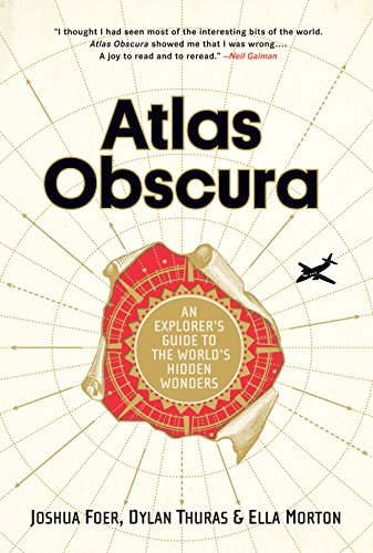Atlas obscura an explorers guide to the worlds hidden wonders atlas obscura an explorers guide to the worlds hidden wonders by foer joshua fandeluxe Ebook collections