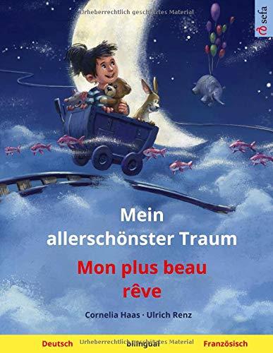 Traum - Mon plus beau rêve (Deutsch - Französisch): Zweisprachiges Kinderbuch, ab 3-4 Jahren (Sefa Bilinguale Bilderbücher, Band 8) ()