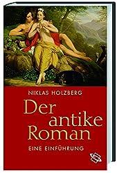 Der antike Roman. Eine Einführung