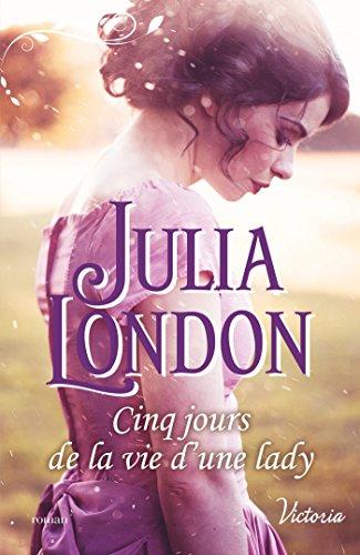 Cinq jours de la vie d'une lady (Les demoiselles de Beckington t. 3) par [London, Julia]