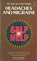 Headaches and Migraines (New Self Help) by Leon Chaitow (1986-11-27)
