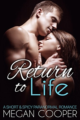 Return to Life: a short & spicy paranormal romance (English Edition)